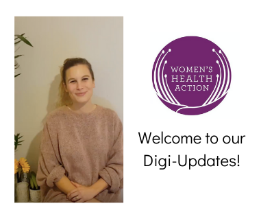 Welcome to Women's Health Action Trusts Digi-Updates!